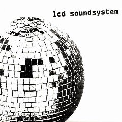 LCD Soundsystem (CD1) - LCD Soundsystem