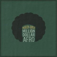 Million Dollar Afro - Iamsu!,Problem