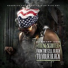 From The Cell Block To Your Block - Young Scooter