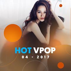 Nhạc Hot Việt Tháng 04/2017