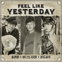Feel Like Yesterday - MC Sniper,Song Rapper