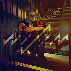 Vacaciones (Remix) (Single) - Wisin, Don Omar, Zion & Lennox, Tito El Bambino