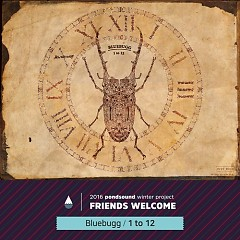 Friends Welcome 1 To 12 (Single) - Bluebugg