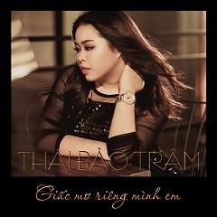 Giấc Mơ Riêng Mình Em (Single) - Thái Bảo Trâm
