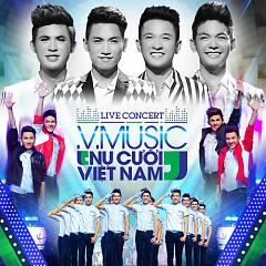 V.Music Live Concert Nụ Cười Việt Nam - V.Music