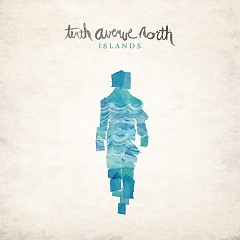 Islands - EP - Tenth Avenue North