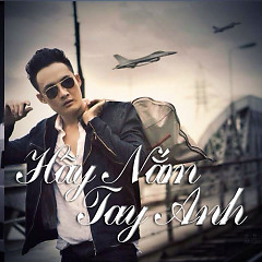 Hãy Nắm Tay Anh
