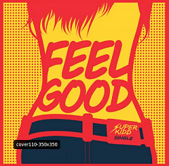 Feel Good - Super Kidd