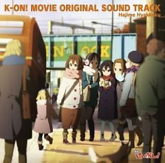K-ON! MOVIE ORIGINAL SOUND TRACK CD1 - Hajime Hyakkoku