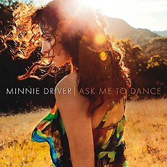 Ask Me To Dance - Minnie Driver