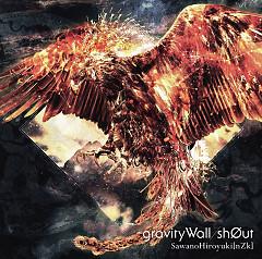 gravityWall / sh0ut - SawanoHiroyuki[nZk]