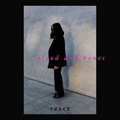 Blood And Bones (Single) - Trace