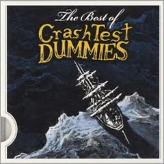The Best Of Crash Test Dummies - Crash Test Dummies