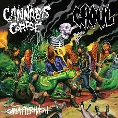 Splatterhash EP - Cannibal Corpse,Ghoul