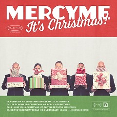 MercyMe, It's Christmas! - MercyMe