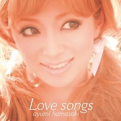 Love songs - Ayumi Hamasaki