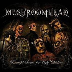 Beautiful Stories For Ugly Children - Mushroomhead