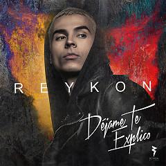 Déjame Te Explico (Single) - Reykon