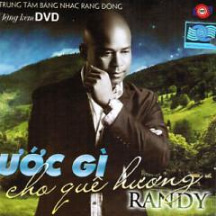 Ước Gì Cho Quê Hương - Randy