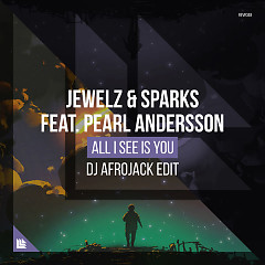 All I See Is You (DJ Afrojack Edit) - Jewelz & Sparks