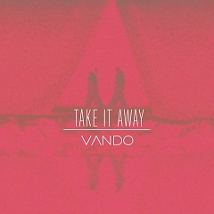 Take It Away (Single) - VANDO
