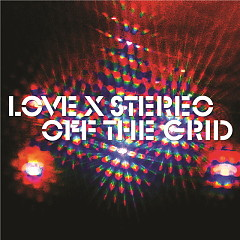 Off The Grid - Love X Stereo