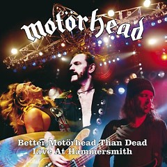 Better Motorhead Than Dead/ Live At Hammersmith (CD 1)
