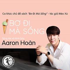 Bơ Đi Mà Sống (Ca Khúc Chủ Đề Sách Bơ Đi Mà Sống) - Aaron Hoàn