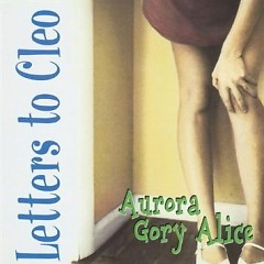 Aurora Gory Alice - Letters To Cleo