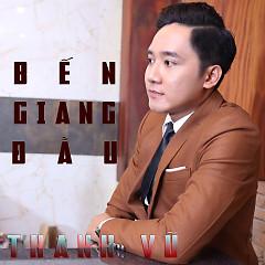 Bến Giang Đầu - Thanh Vũ