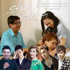 Cha - Mẹ - Tuổi Thơ Con (Single) - Hoàng Y Nhung, Trịnh Đình Quang, Mai Quốc Việt, Đinh Kiến Phong, Tuấn Ngọc