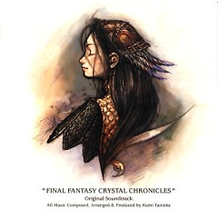 Final Fantasy Crystal Chronicles  OST (CD 1) - Kumi Tanioka,Yae