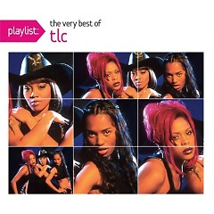 Playlist: The Very Best Of TLC - TLC