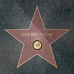 Who Got A Star (Single)