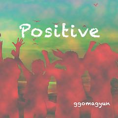 Positive - Ggomagyun