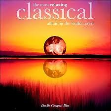 Most Relaxing Classical Album in the World...Ever! CD1 No.1 - Various Artists