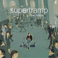 Slow Motion - Supertramp