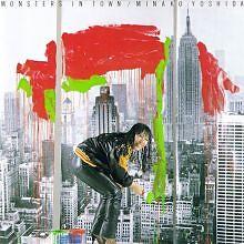 MONSTERS IN TOWN - Minako Yoshida