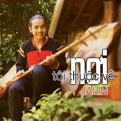 Nơi Tôi Thuộc Về - Y Jalin