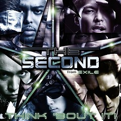 Think 'Bout It!  - THE SECOND from EXILE