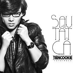 Sau Tất Cả (Single) - Tiên Cookie