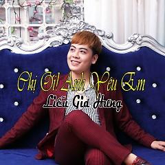 Chị Ơi ! Anh Yêu Em (Single) - Liễu Gia Hưng