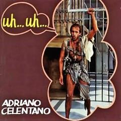 Uh... Uh - Adriano Celentano