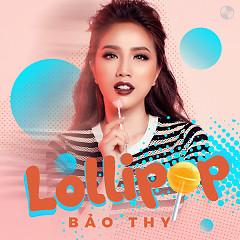 Lollipop - Bảo Thy