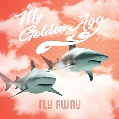 Fly Away (Mini Album) - My Golden Age
