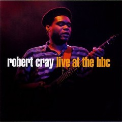 Live At The BBC - Robert Cray