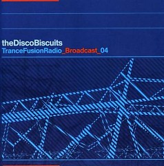 Trance Fusion Radio Broadcast Vol. 4 - Disco Biscuits