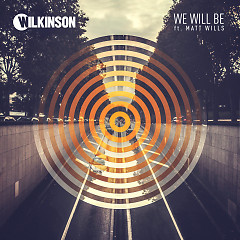 We Will Be (Single) - Wilkinson