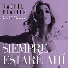 Siempre Estaré Ahí (Single) - Rachel Platten, Diego Torres