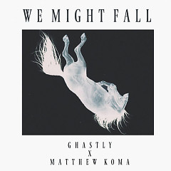 We Might Fall (Single)